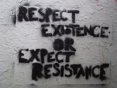 "STENCIL: ""RESPECT EXISTENCE OR EXPECT RESISTANCE"""