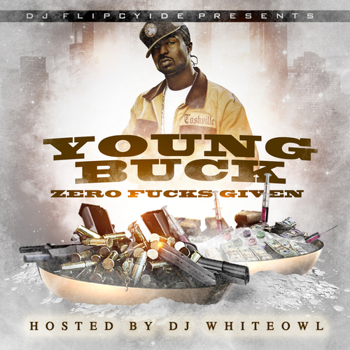 Young_Buck_Zero_Fucks_Given_Hosted_By_Dj_Whiteowl-front-large